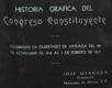 Historia grafica del Congreso Constituyente celebrado en Queretaro de Arteaga del 20 de Noviembre al 5 de Febrero de 1917.